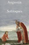 Saint Augustin - Soliloques suivi de Lettres intimes.