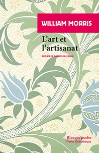 William Morris - L'art et l'artisanat.