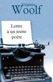 Virginia Woolf et Virginia Woolf - Lettre à un jeune poète.