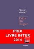 Faillir être flingué / Céline Minard   Minard, Céline (1969-....)