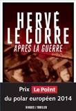 Après la guerre / Hervé Le Corre | Le Corre, Hervé (1955-....). Auteur