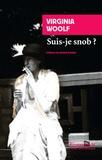 Virginia Woolf - Suis-je snob ? - Et autres textes baths.