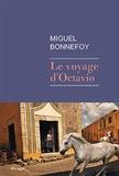 Le voyage d'Octavio / Miguel Bonnefoy | Bonnefoy, Miguel (1986-....)
