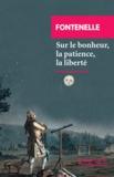 Fontenelle - Sur le bonheur, la patience, la liberté.