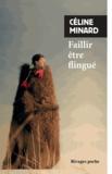 Céline Minard - Faillir être flingué.