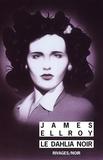 James Ellroy - Quatuor Los Angeles Tome 1 : Le dahlia noir.