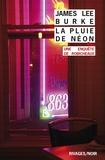 James Lee Burke - La Pluie de néon.