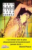 Robin Cook - J'étais Dora Suarez - Un roman en deuil.
