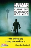 Michael Dibdin - L'ultime défi de Sherlock Holmes.