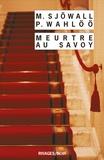 Maj Sjöwall et Per Wahlöö - Meurtre au Savoy - Le roman d'un crime.