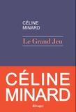 Le grand jeu / Céline Minard | Minard, Céline. Auteur