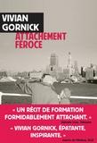 Attachement féroce / Vivian Gornick | Gornick, Vivian