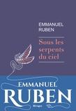 Sous les serpents du ciel / Emmanuel Ruben | Ruben, Emmanuel (1980-....)