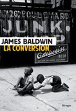 James Baldwin - La conversion.