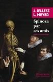 Jarig Jellesz et Lodewijk Meyer - Spinoza par ses amis.