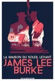 James Lee Burke - La maison du soleil levant.