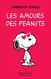 Charles-M Schulz - Charlie Brown  : Les amours des Peanuts.