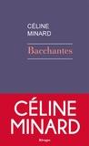 Bacchantes / Céline Minard   Minard, Céline (1969-....)