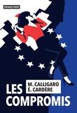 Maxime Calligaro et Eric Cardère - Les compromis.