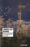 James Lee Burke - Prisonniers du ciel.