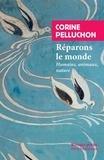 Corine Pelluchon - Réparons le monde - Humains, animaux, nature.