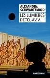 Alexandra Schwartzbrod - Les lumières de Tel-Aviv.