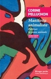Corine Pelluchon - Manifeste animaliste - Politiser la cause animale.
