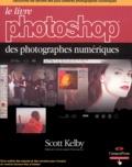 Scott Kelby - Le livre Photoshop des photographes numériques.