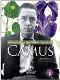 Marcelle Mahasela et Marie-Françoise Delarozière - Herboriser en feuilletant l'oeuvre de Camus.