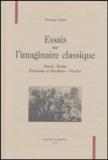 Philippe Sellier - Essais sur l'imaginaire classique - Pascal, Racine, Précieuses et Moralistes, Fénelon.