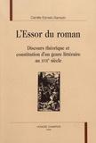 Camille Esmein-Sarrazin - L'essor du roman - Discours théorique et constitution d'un genre littéraire au XVIIe siècle.