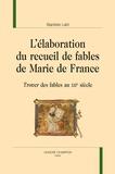 Baptiste Laïd - L'élaboration du recueil de fables de Marie de France - Trover des fables au XIIe siècle.