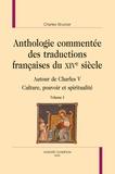 Charles Brucker - Anthologie commentée des traductions françaises du XIVe siècle - Autour de Charles V - Culture, pouvoir et spiritualité.