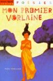 Mon premier Verlaine / Paul Verlaine | Verlaine, Paul (1844-1896)
