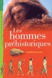 Les hommes préhistoriques / Frédéric Bernard | Bernard, Frédéric (1969-....)