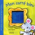 Jane Cabrera - Mon carré bleu.