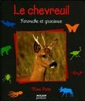 Le chevreuil : farouche et gracieux / texte de Pascale Hédelin | Hédelin, Pascale