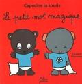 Le petit mot magique / Edouard Manceau | Manceau, Edouard (1969-....)