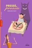 Bernard Friot - Histoires pressées  : Pressé, pressée.