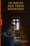 Evelyne Brisou-Pellen - La bague aux trois hermines.