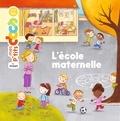 L' école maternelle / texte de Stéphanie Ledu | Ledu, Stéphanie (1966-....). Auteur