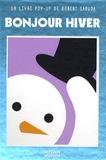 Bonjour l'hiver / un livre pop-up de Robert Sabuda | Sabuda, Robert (1965-....). Auteur