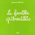 La famille Gribouillis / Edouard Manceau | Manceau, Edouard (1969-....)