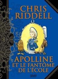 Chris Riddell - Apolline et le fantôme de l'école.