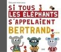 Si tous les éléphants s'appelaient Bertrand / Edouard Manceau | Manceau, Edouard (1969-....)
