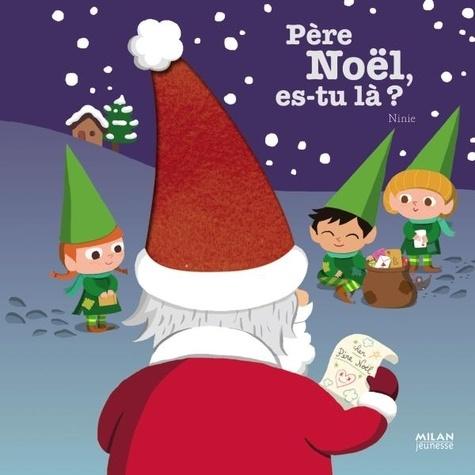 Père Noël, es-tu là ? / Ninie | NINIE. Auteur