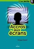 Accros aux écrans / Philippe Godard | Godard, Philippe (1959-....)
