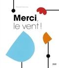 Merci, le vent ! / Edouard Manceau | Manceau, Edouard (1969-....)