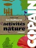 Les meilleures activités nature réunies ! / Frédéric Lisak | Lisak, Frédéric (1966-....)