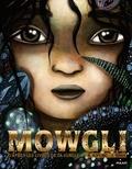 Rudyard Kipling et Justine Brax - Mowgli.